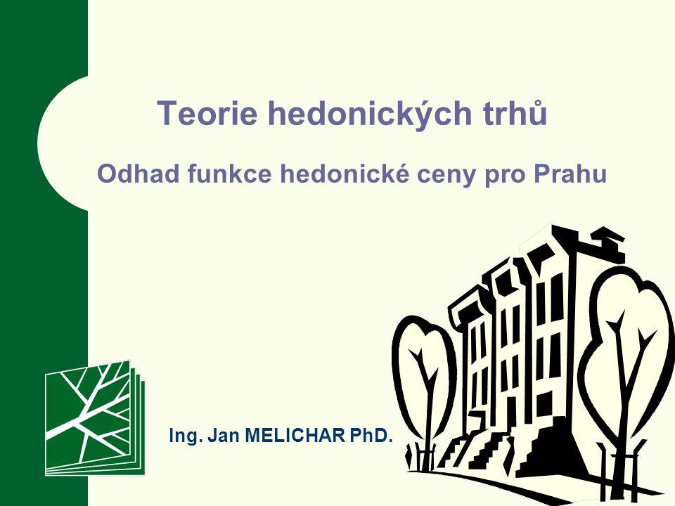 Teorie hedonických trhů Odhad funkce hedonické ceny pro Prahu