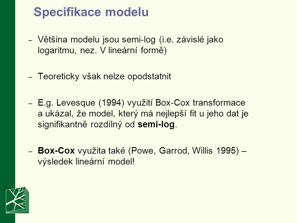 Specifikace modelu Většina modelu jsou semi-log (i.e. závislé jako logaritmu, nez. V lineární formě)