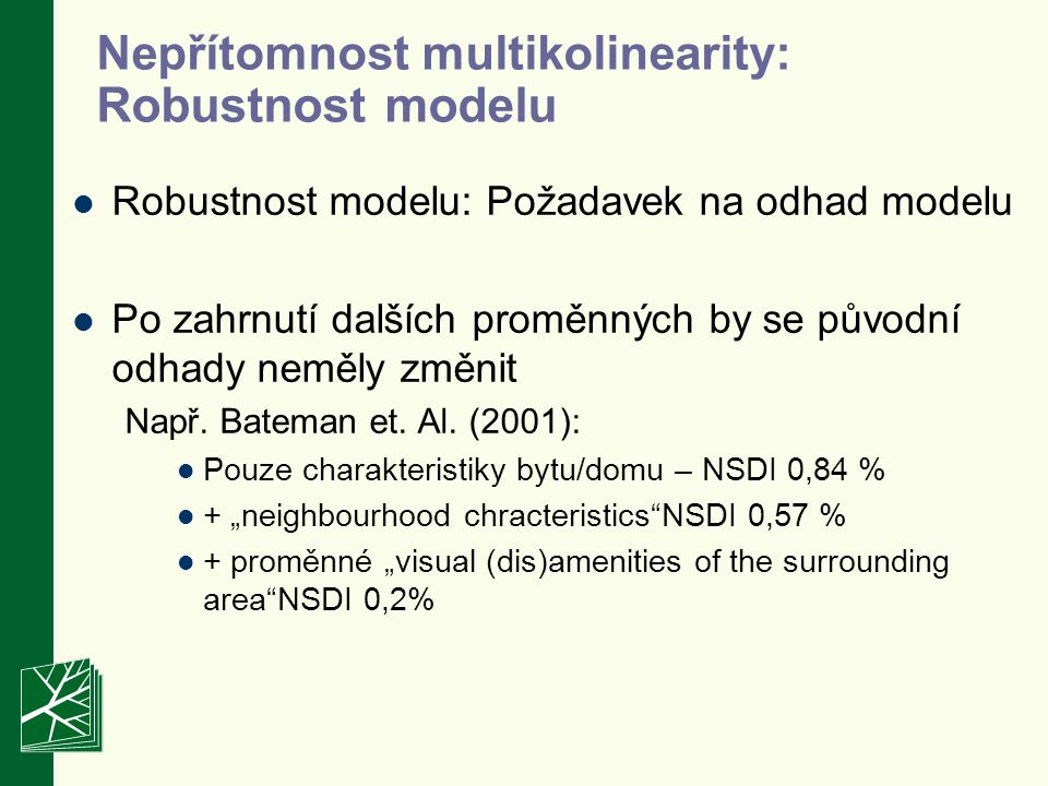Nepřítomnost multikolinearity: Robustnost modelu