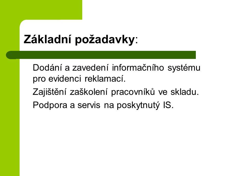 Základní požadavky: Dodání a zavedení informačního systému pro evidenci reklamací. Zajištění zaškolení pracovníků ve skladu.