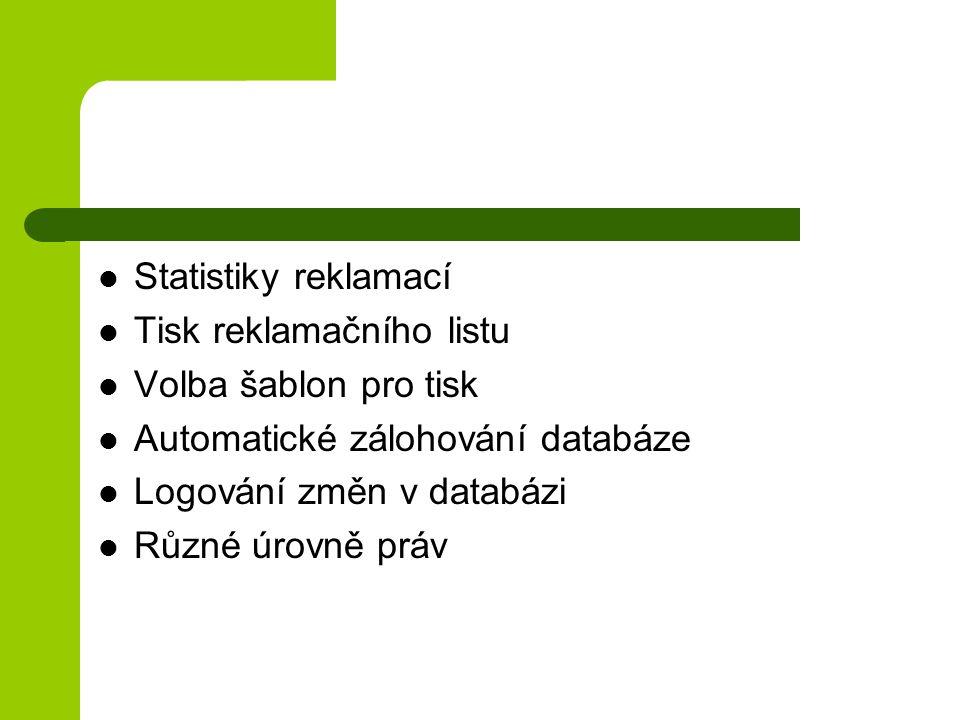 Statistiky reklamací Tisk reklamačního listu. Volba šablon pro tisk. Automatické zálohování databáze.