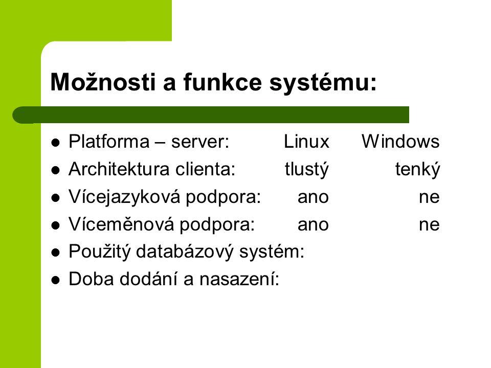 Možnosti a funkce systému: