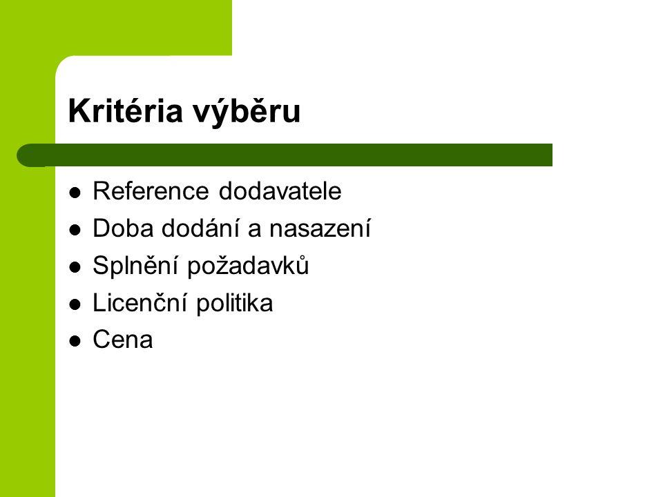 Kritéria výběru Reference dodavatele Doba dodání a nasazení