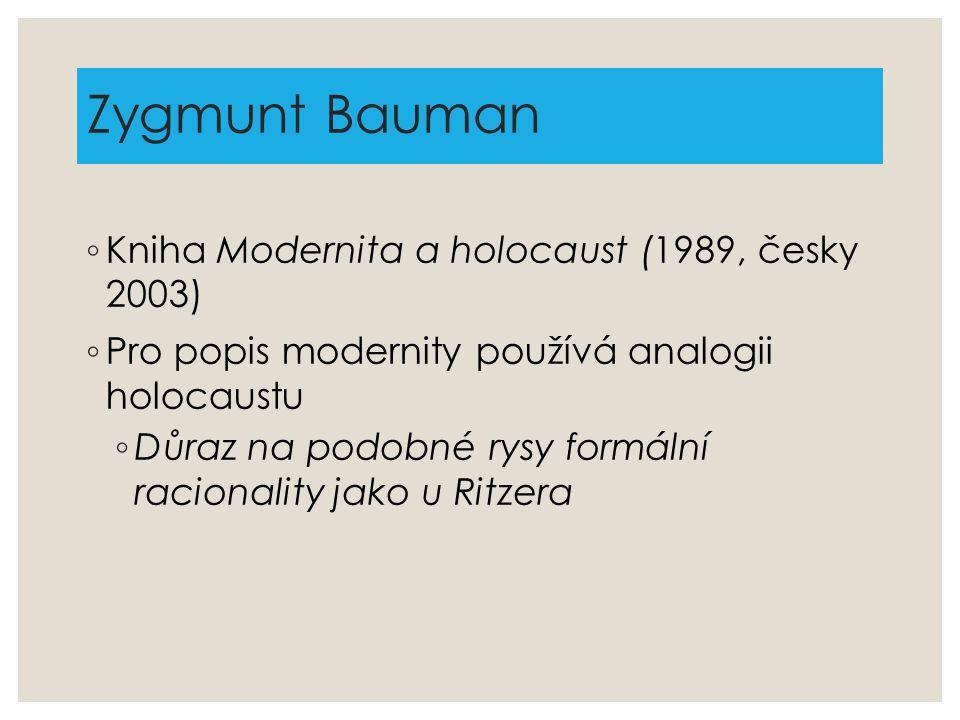 Zygmunt Bauman Kniha Modernita a holocaust (1989, česky 2003)