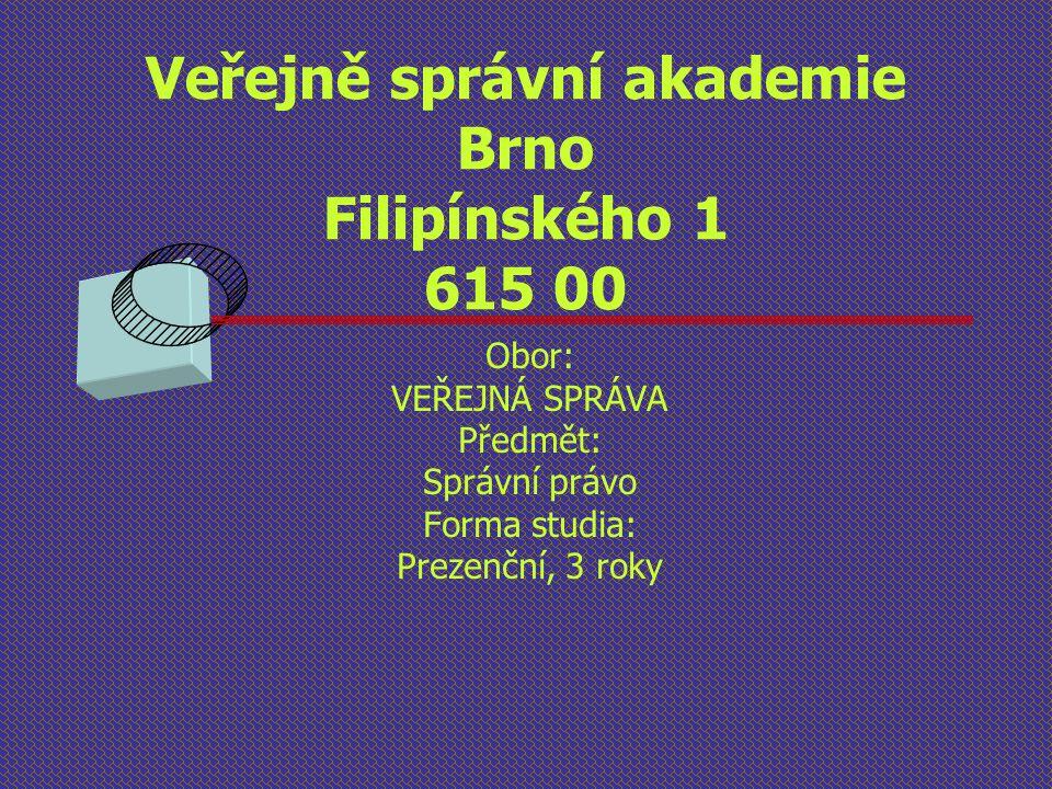 Veřejně správní akademie Brno Filipínského 1 615 00