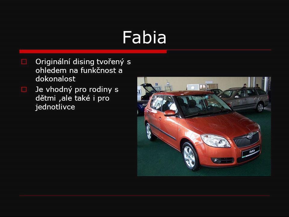 Fabia Originální dising tvořený s ohledem na funkčnost a dokonalost