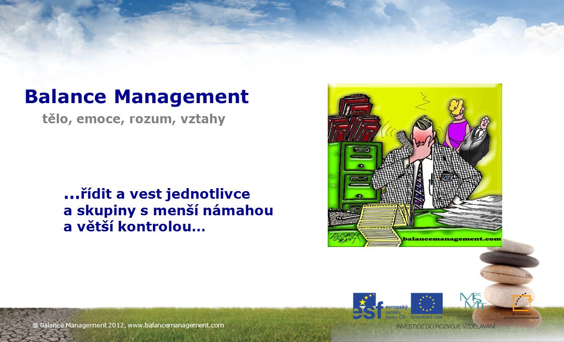 Balance Management …řídit a vest jednotlivce a skupiny s menší námahou