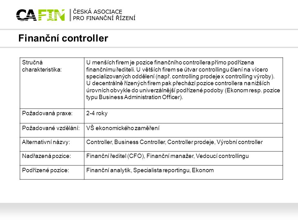 Finanční controller Stručná charakteristika:
