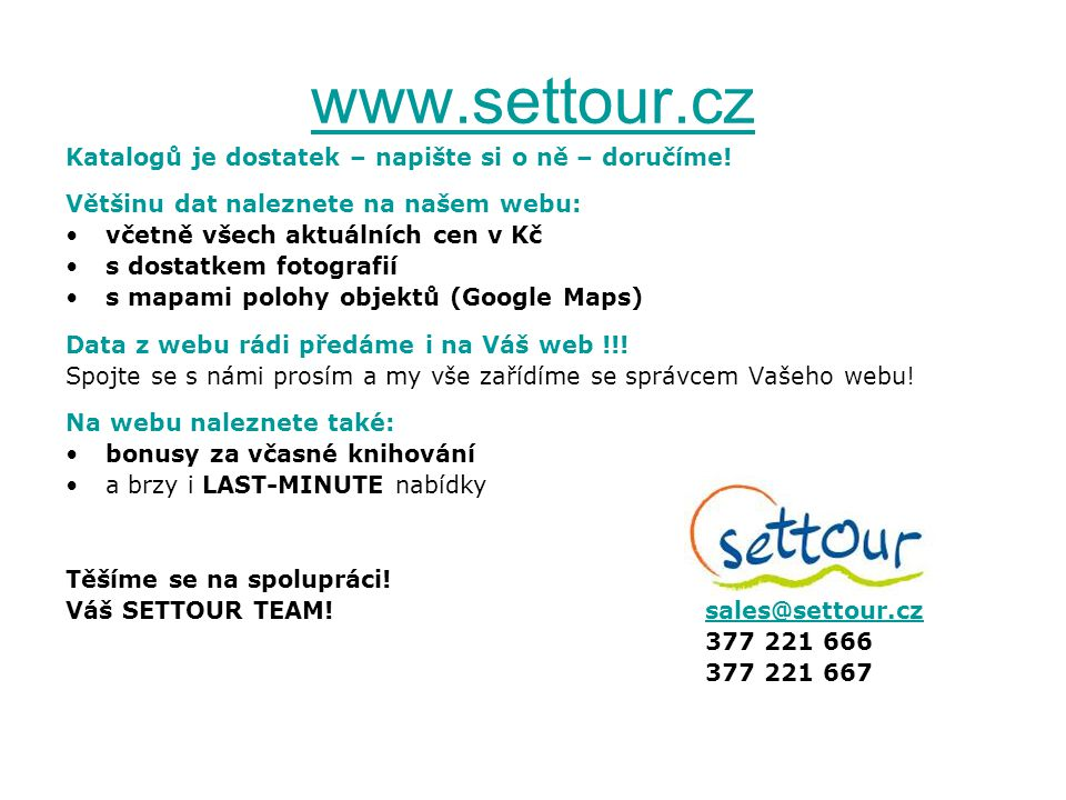 www.settour.cz Katalogů je dostatek – napište si o ně – doručíme!