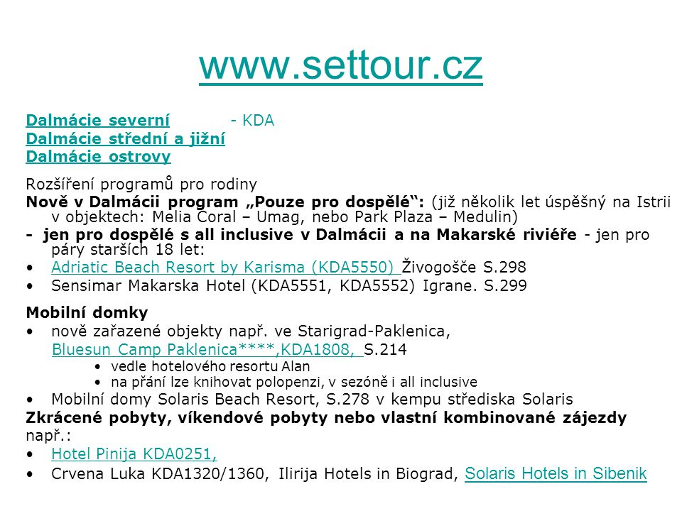 www.settour.cz Dalmácie severní - KDA Dalmácie střední a jižní