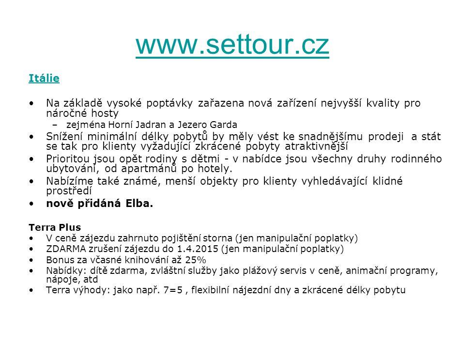 www.settour.cz Itálie. Na základě vysoké poptávky zařazena nová zařízení nejvyšší kvality pro náročné hosty.