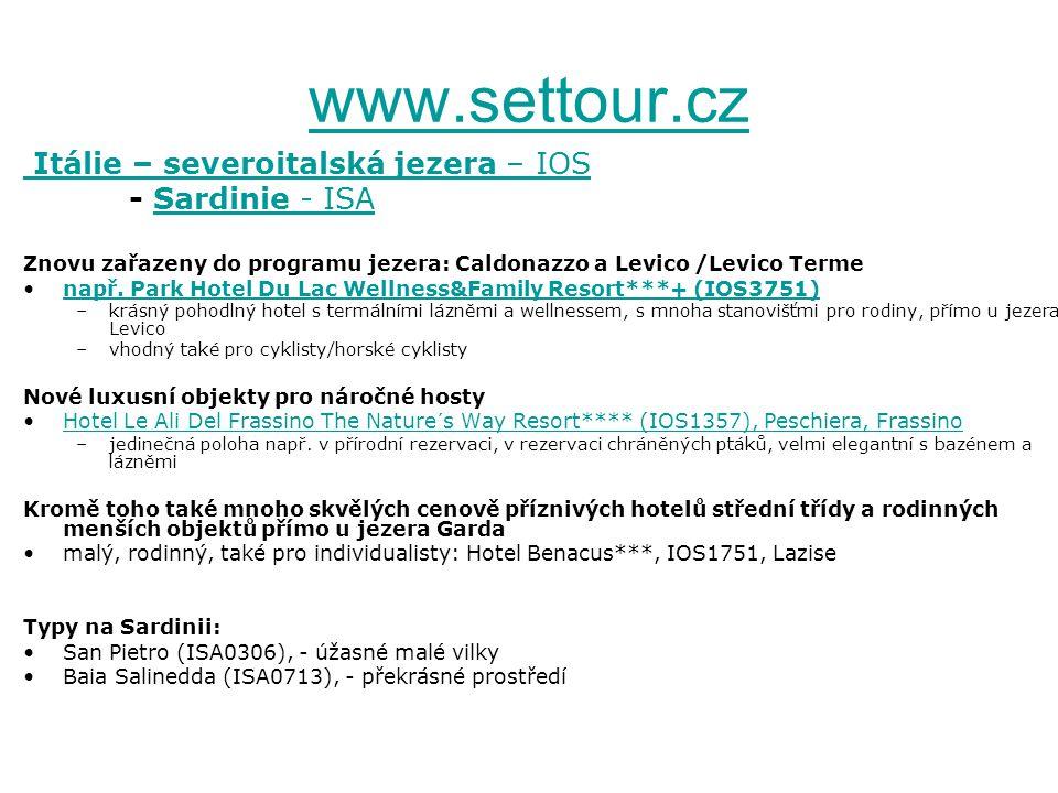www.settour.cz Itálie – severoitalská jezera – IOS - Sardinie - ISA