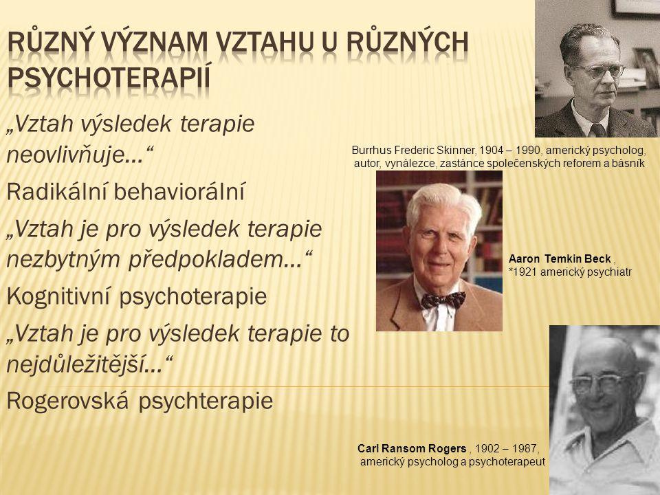 Různý význam vztahu u různých psychoterapií