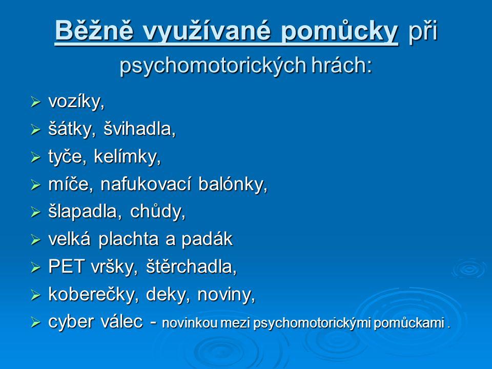Běžně využívané pomůcky při psychomotorických hrách: