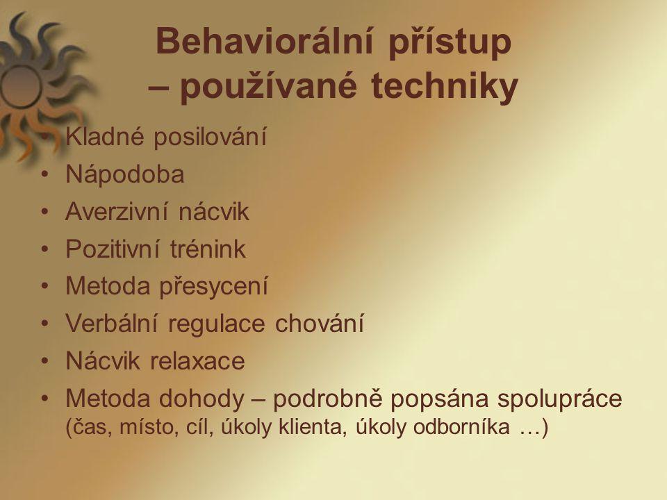 Behaviorální přístup – používané techniky