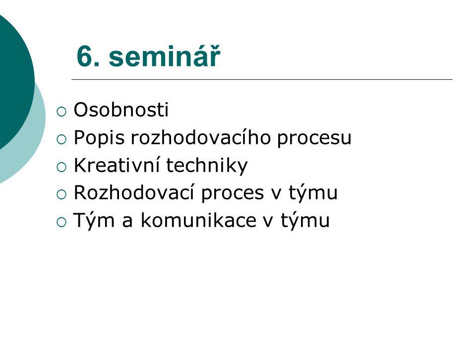 6. seminář Osobnosti Popis rozhodovacího procesu Kreativní techniky