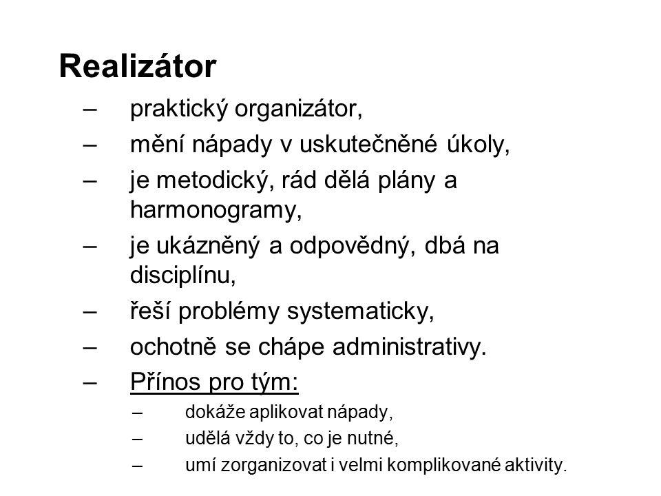 Realizátor praktický organizátor, mění nápady v uskutečněné úkoly,