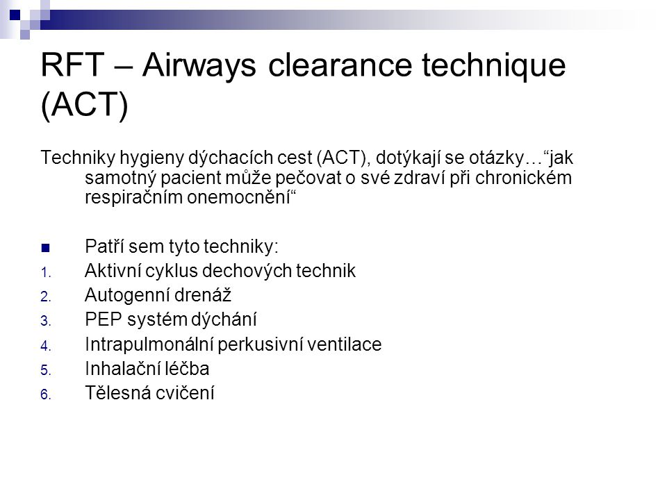 RFT – Airways clearance technique (ACT)