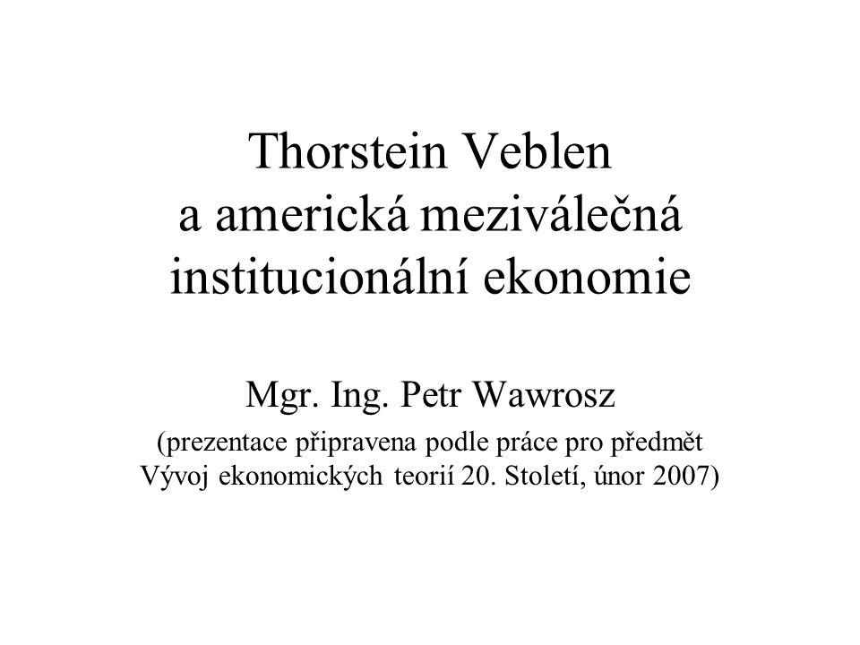 Thorstein Veblen a americká meziválečná institucionální ekonomie