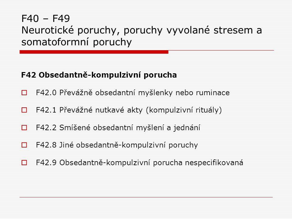 F40 – F49 Neurotické poruchy, poruchy vyvolané stresem a somatoformní poruchy