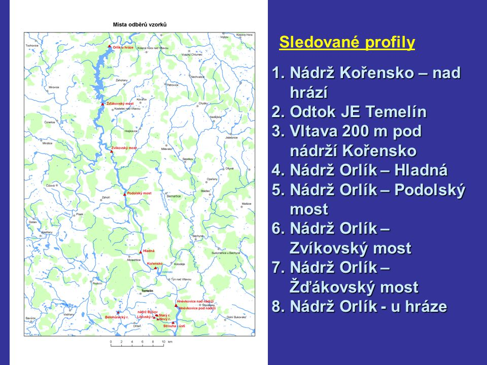 Sledované profily Nádrž Kořensko – nad hrází. Odtok JE Temelín. Vltava 200 m pod nádrží Kořensko.