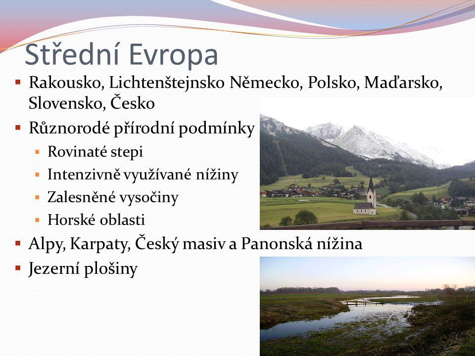 Střední Evropa Rakousko, Lichtenštejnsko Německo, Polsko, Maďarsko, Slovensko, Česko. Různorodé přírodní podmínky.