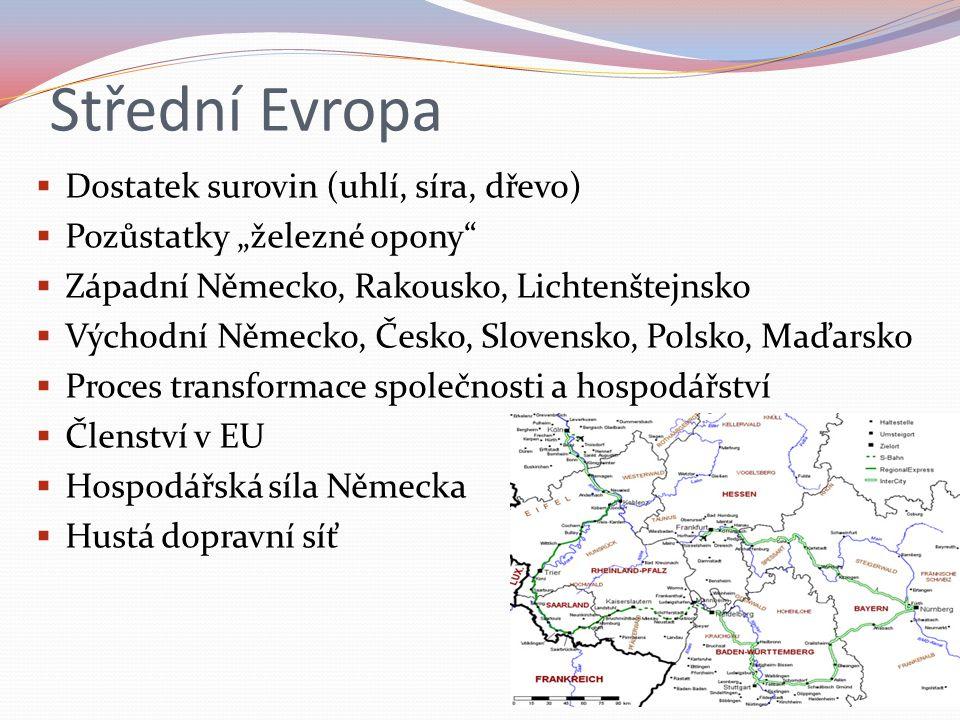 Střední Evropa Dostatek surovin (uhlí, síra, dřevo)