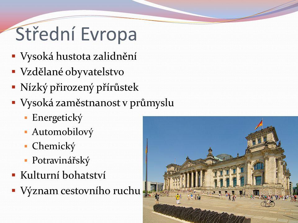 Střední Evropa Vysoká hustota zalidnění Vzdělané obyvatelstvo