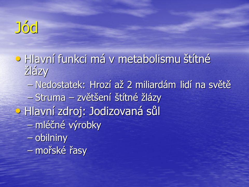 Jód Hlavní funkci má v metabolismu štítné žlázy