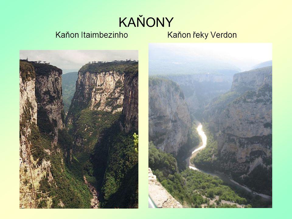KAŇONY Kaňon Itaimbezinho Kaňon řeky Verdon