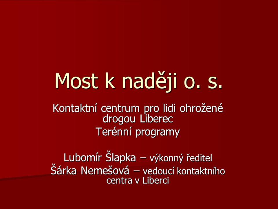 Most k naději o. s. Kontaktní centrum pro lidi ohrožené drogou Liberec