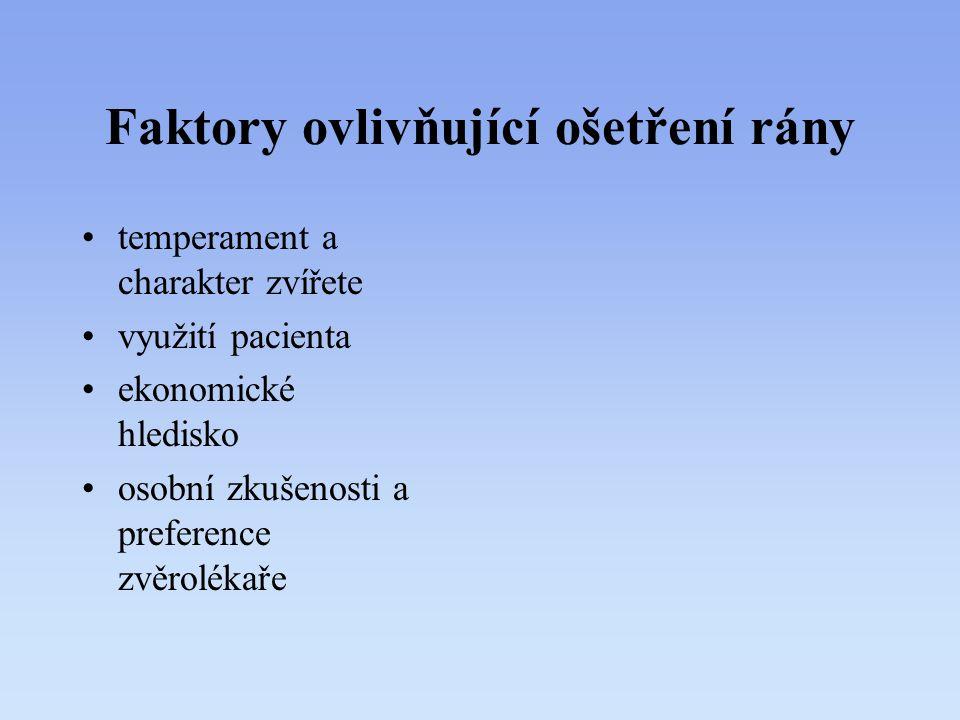 Faktory ovlivňující ošetření rány