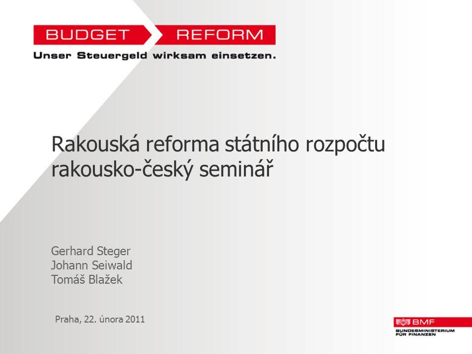 Rakouská reforma státního rozpočtu rakousko-český seminář Gerhard Steger Johann Seiwald Tomáš Blažek