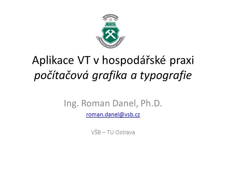 Aplikace VT v hospodářské praxi počítačová grafika a typografie
