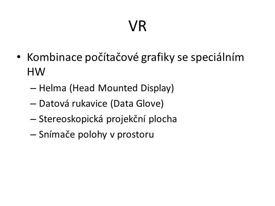 VR Kombinace počítačové grafiky se speciálním HW