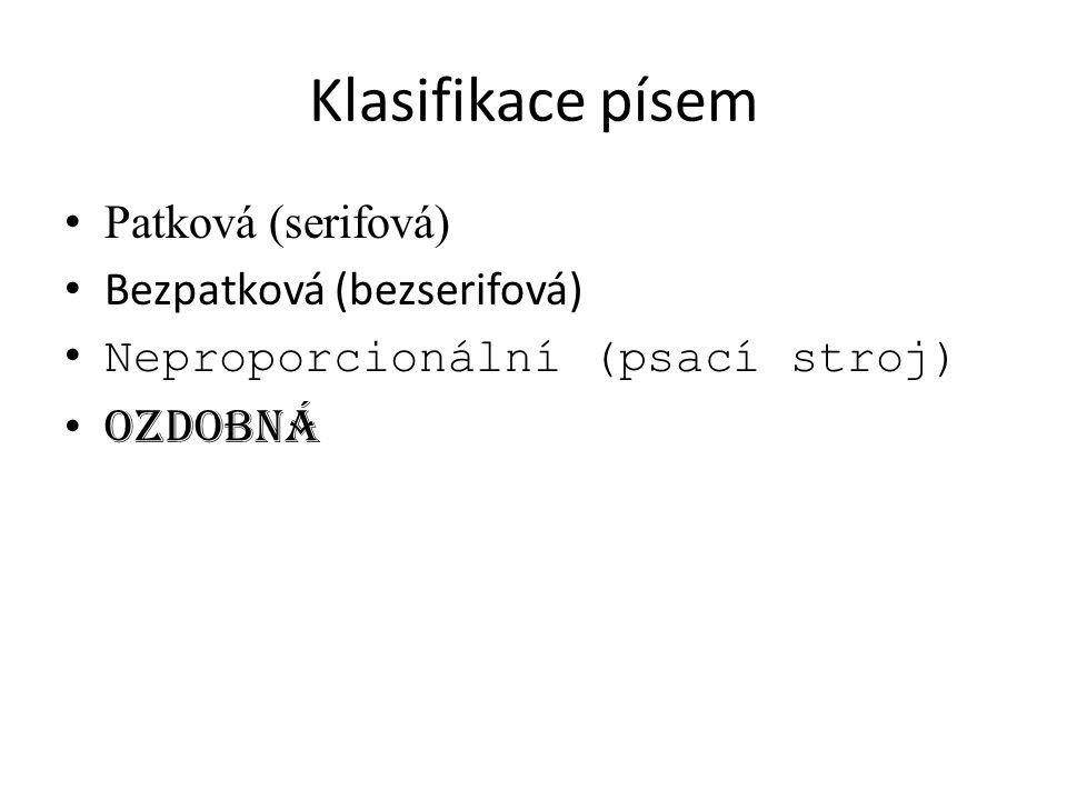 Klasifikace písem Patková (serifová) Bezpatková (bezserifová)