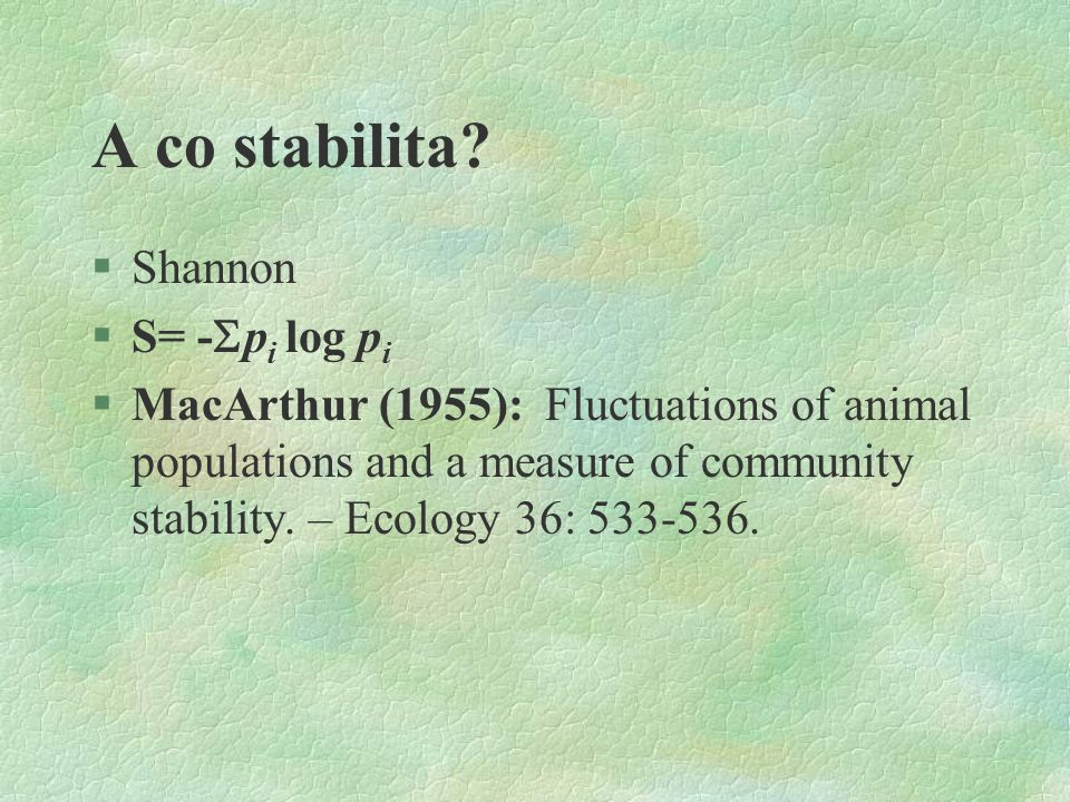 A co stabilita Shannon S= -pi log pi