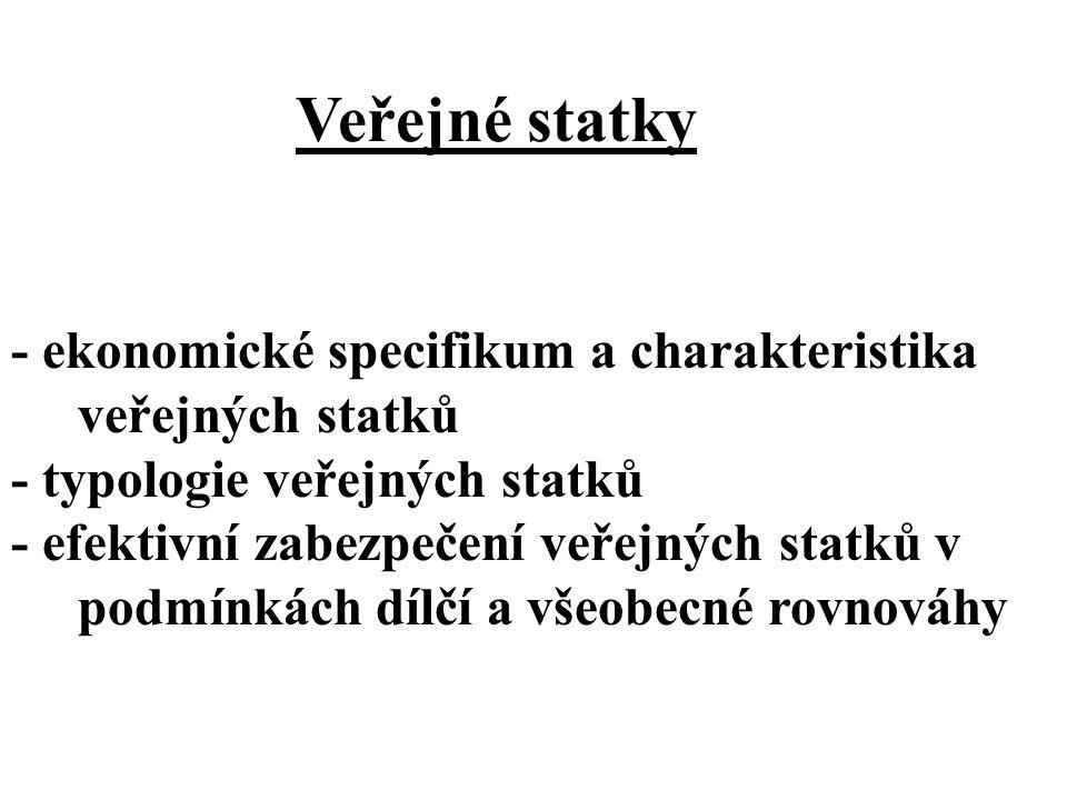 Veřejné statky - ekonomické specifikum a charakteristika veřejných statků. - typologie veřejných statků.