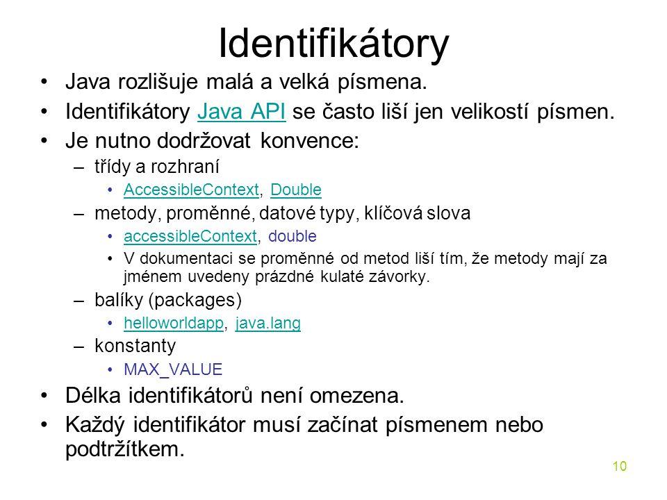Identifikátory Java rozlišuje malá a velká písmena.