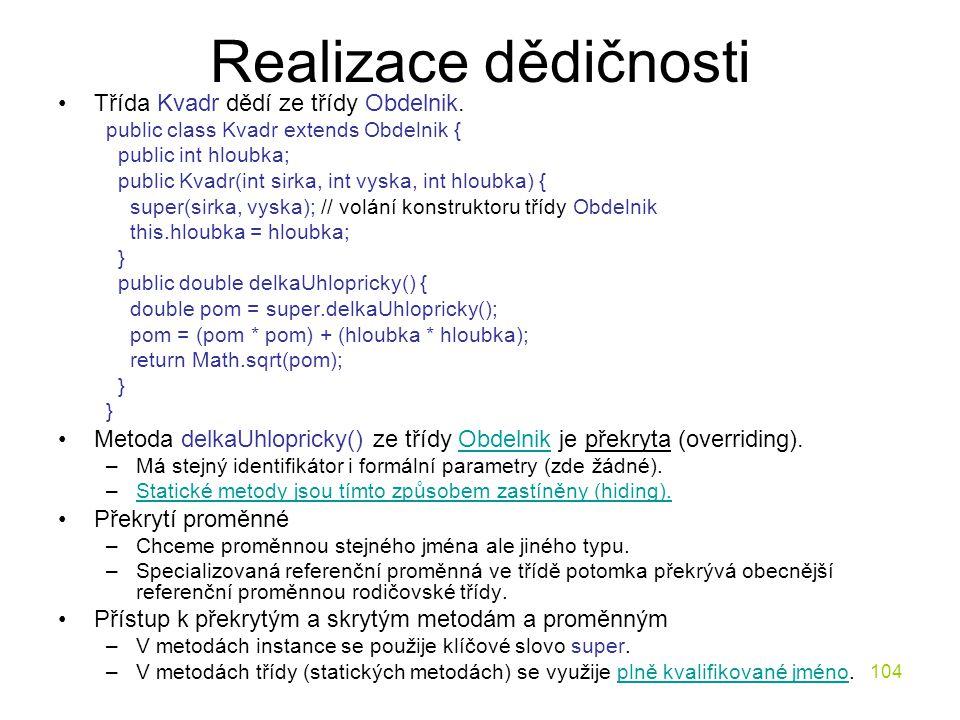 Realizace dědičnosti Třída Kvadr dědí ze třídy Obdelnik.