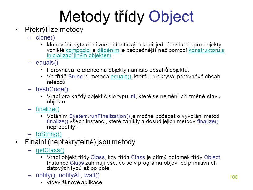 Metody třídy Object Překrýt lze metody