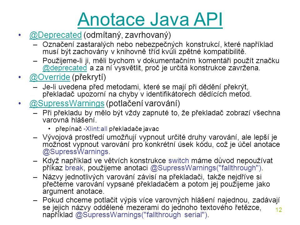 Anotace Java API @Deprecated (odmítaný, zavrhovaný)