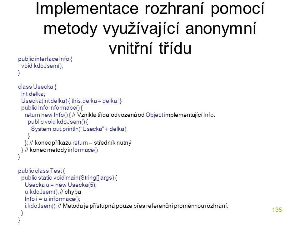 Implementace rozhraní pomocí metody využívající anonymní vnitřní třídu