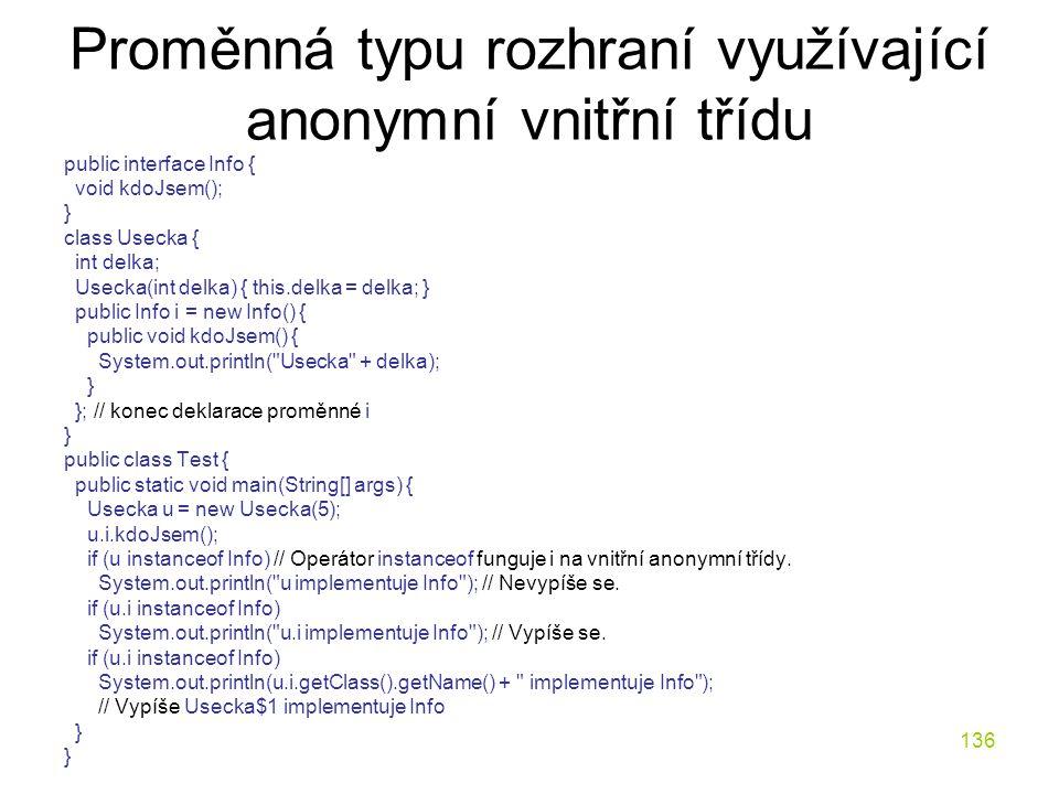 Proměnná typu rozhraní využívající anonymní vnitřní třídu