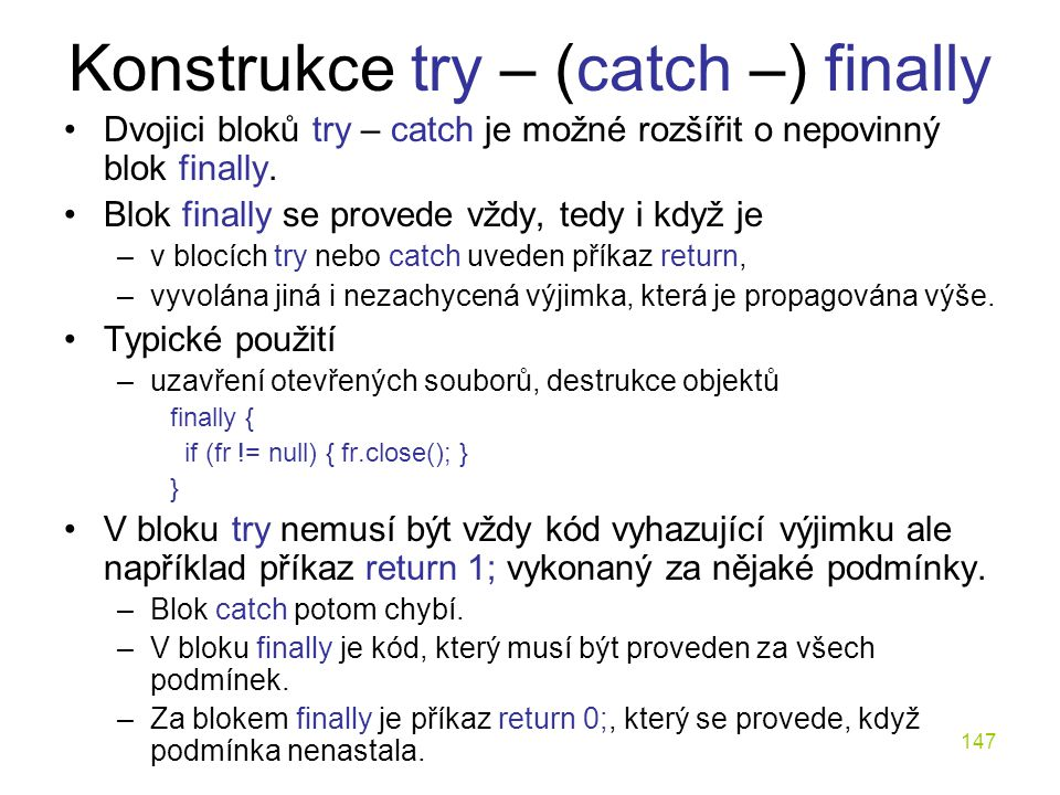 Konstrukce try – (catch –) finally