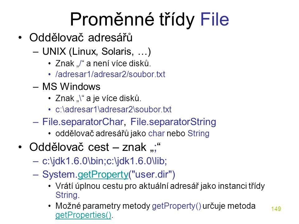"""Proměnné třídy File Oddělovač adresářů Oddělovač cest – znak """";"""