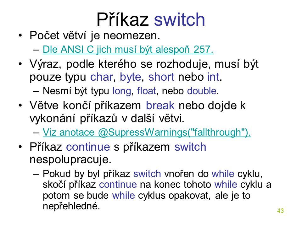 Příkaz switch Počet větví je neomezen.
