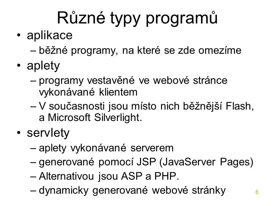 Různé typy programů aplikace aplety servlety