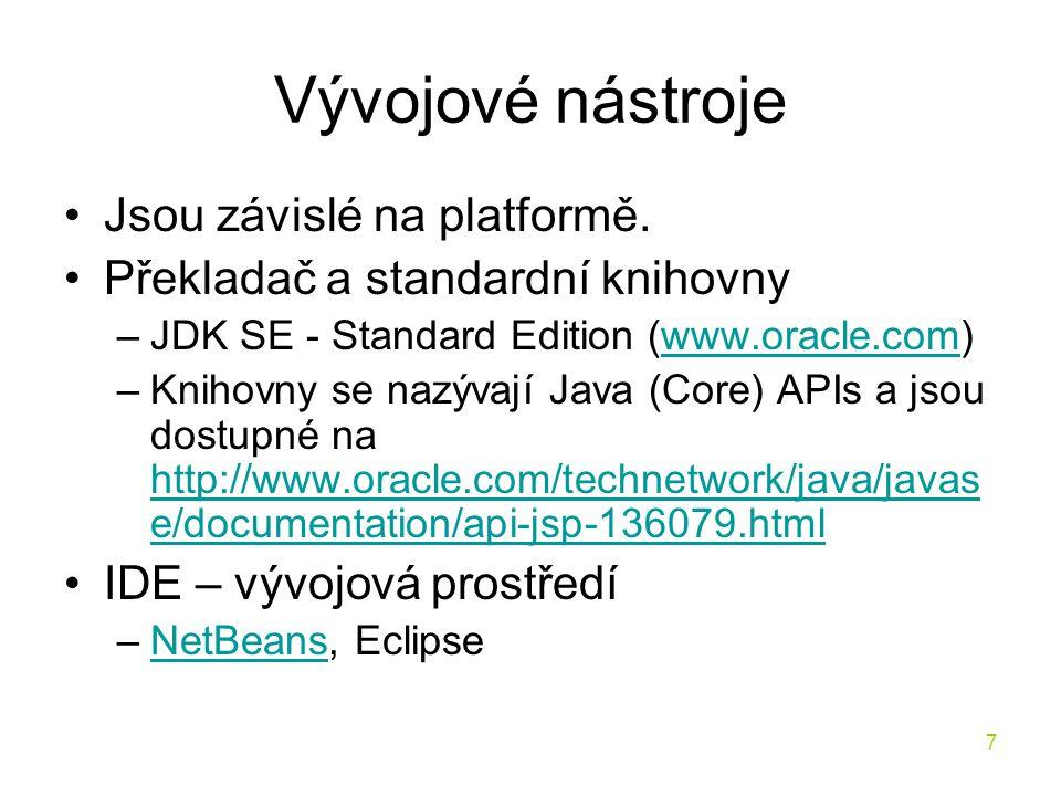 Vývojové nástroje Jsou závislé na platformě.