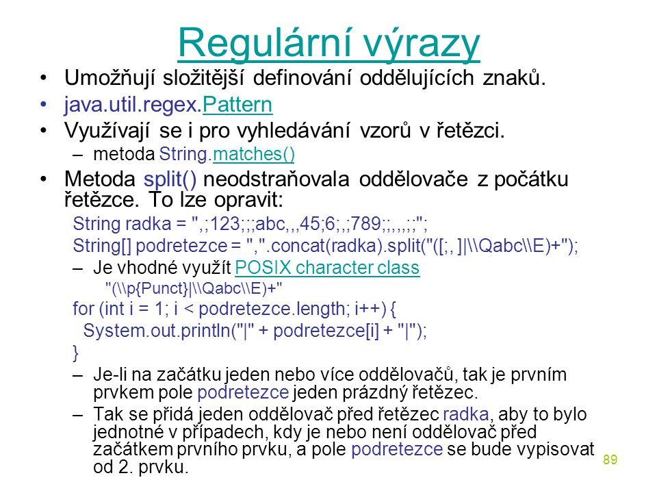 Regulární výrazy Umožňují složitější definování oddělujících znaků.